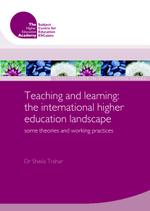 Cover of Teaching and Learning: the International Higher Education Landscape - some theories and working practices