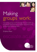Cover of Making groups work: improving group work through the principles of academic assertiveness in higher education and professional development